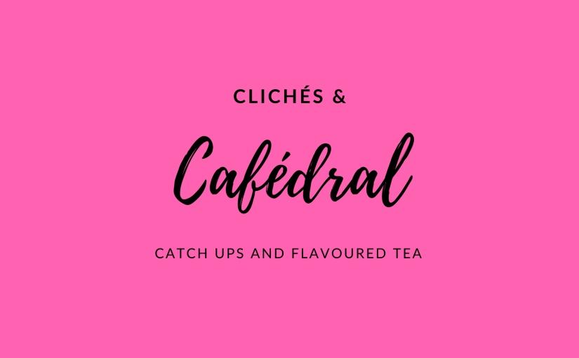 Clichés & CafédralDurham